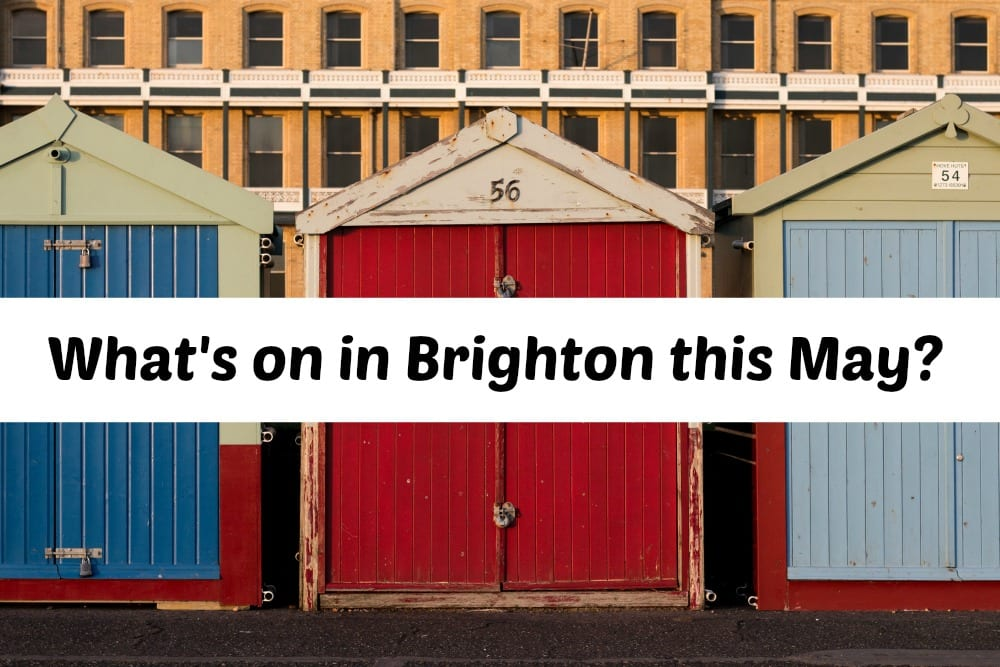 What's on Brighton May 2018