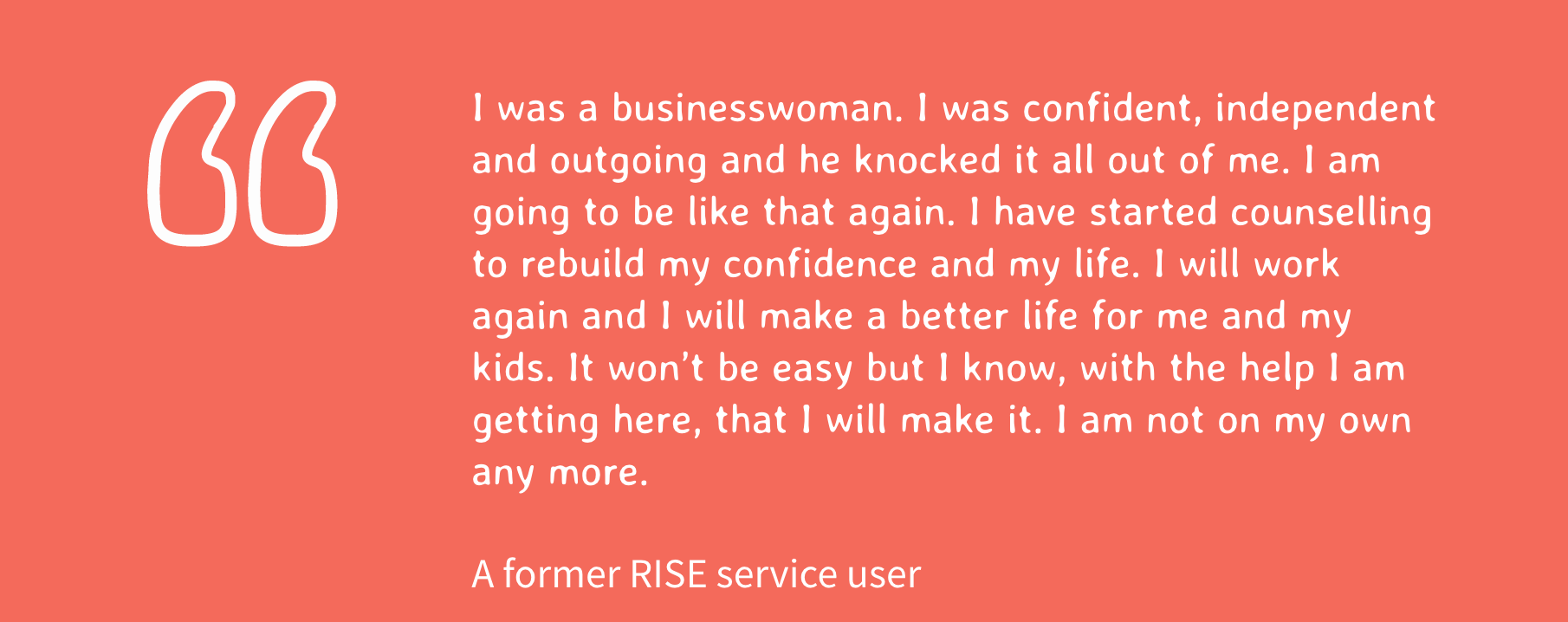 testimonial from someone using RISE's domestic abuse help